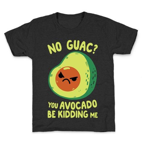 You Avocado Be Kidding Me Kids T-Shirt