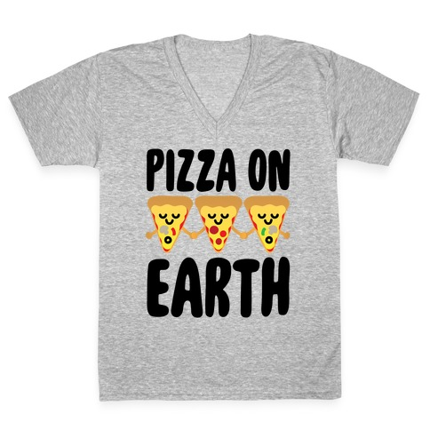 Pizza On Earth V-Neck Tee Shirt