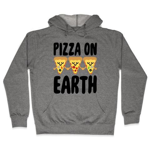 Pizza On Earth Hooded Sweatshirt