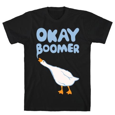 Okay Boomer Goose Parody White Print T-Shirt