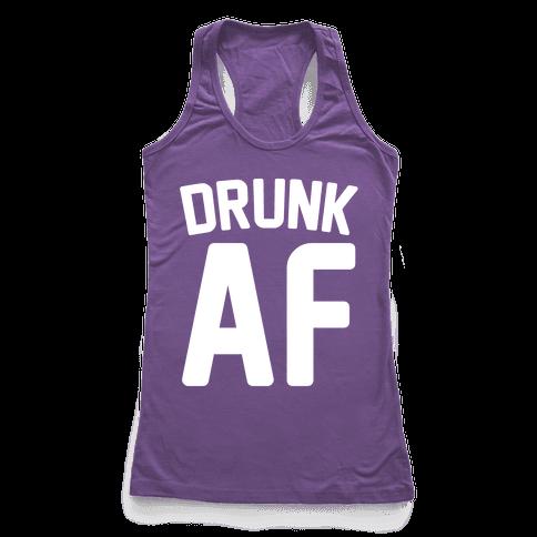 Drunk AF Racerback Tank Top