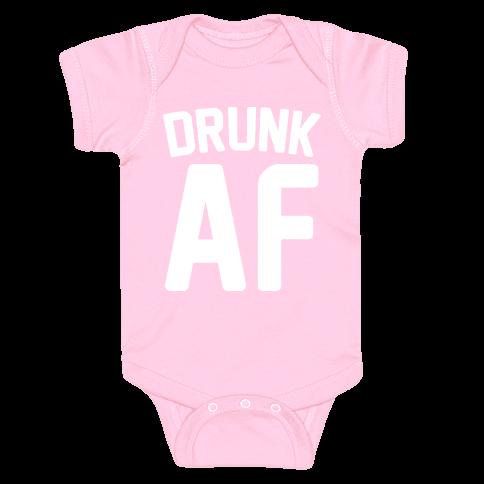 Drunk AF Baby Onesy