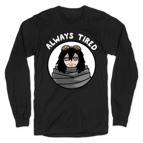 Always Tired - Eraserhead (Shota Aizawa) Long Sleeve T-Shirt