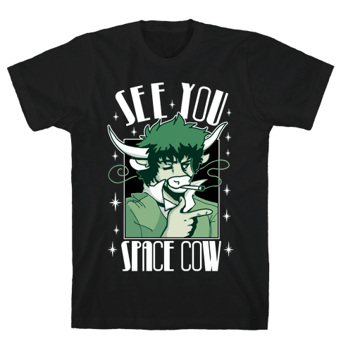 See You Space Cow Mens/Unisex T-Shirt