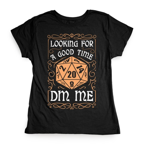 Looking For A good time, DM Me Womens T-Shirt