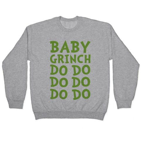 Baby Grinch Baby Shark Parody Pullover
