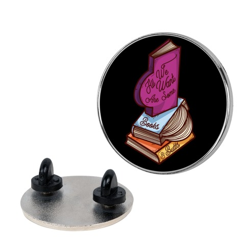 All We Want are Some Books & Butts Pin
