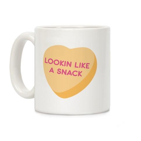 Lookin Like A Snack Candy Heart Coffee Mug