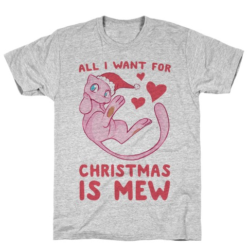All I Want for Christmas is Mew T-Shirt
