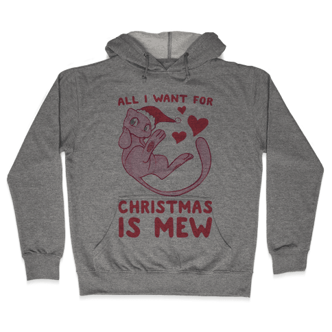 All I Want for Christmas is Mew Hooded Sweatshirt