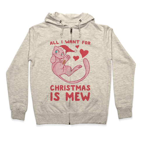 All I Want for Christmas is Mew Zip Hoodie