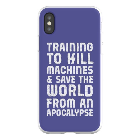 Training To Kill Machines & Save The World From An Apocalypse Phone Flexi-Case