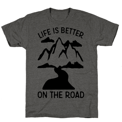 Life Is Better On The Road