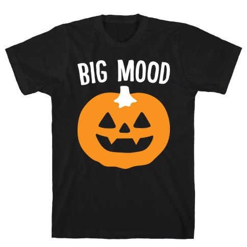 Big Mood Jack-o-lantern T-Shirt