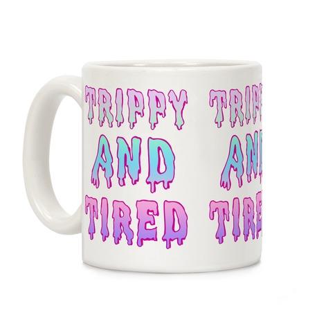 Trippy and Tired Coffee Mug