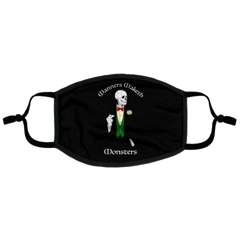 Manners Maketh Monsters Flat Face Mask