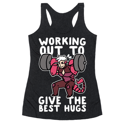 Working Out to Give the Best Hugs - Scorpia Racerback Tank Top