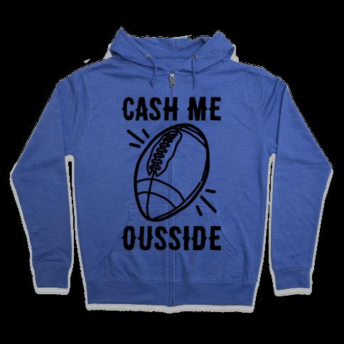 Cash Me Ousside Football Zip Hoodie