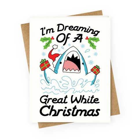 I'm Dreaming Of A Great White Christmas Greeting Card