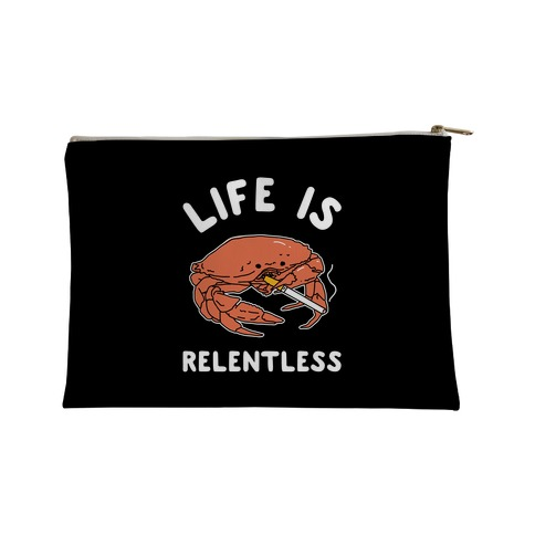 Life is Relentless Accessory Bag