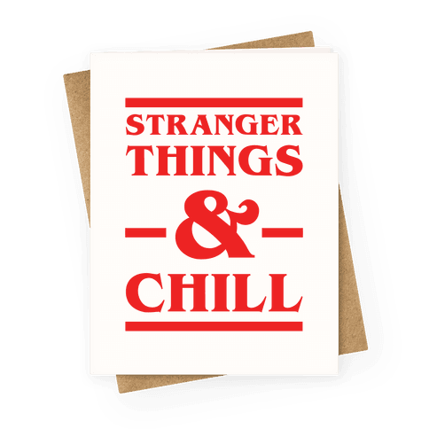 Stranger Things and Chill Greeting Card