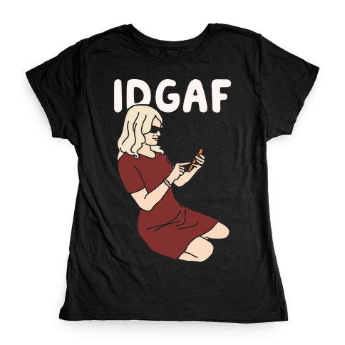 Kellyanne IDGAF White Print Womens T-Shirt