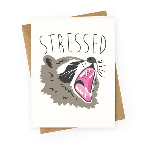 Stressed Raccoon Greeting Card