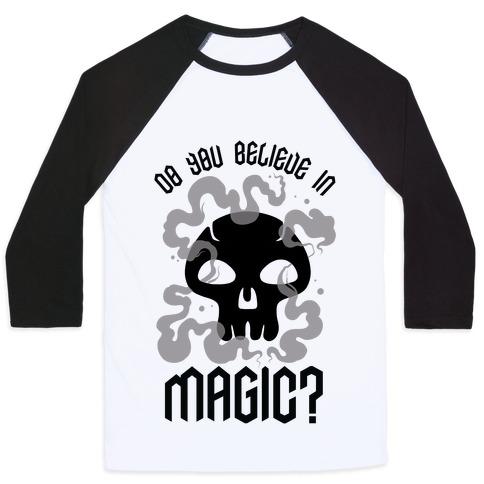 Do You Believe in Magic Black Magic Baseball Tee