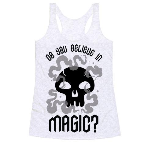 Do You Believe in Magic Black Magic Racerback Tank Top