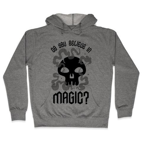 Do You Believe in Magic Black Magic Hooded Sweatshirt