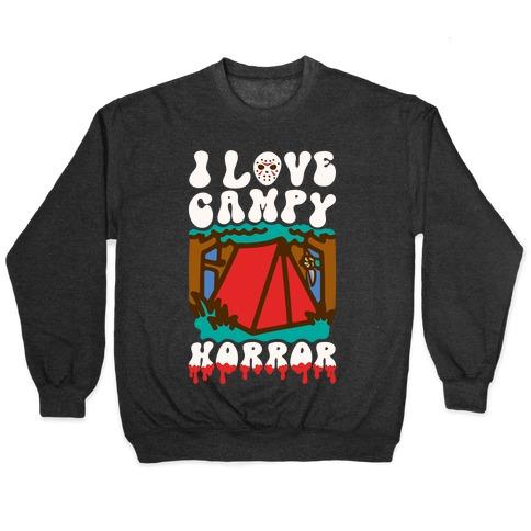 I Love Campy Horror Parody Pullover