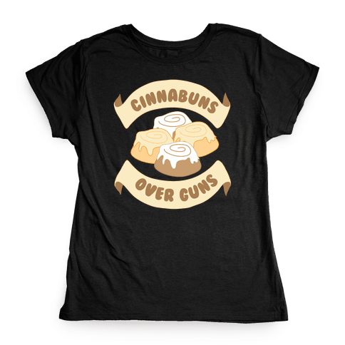 Cinnabuns Over Guns Womens T-Shirt