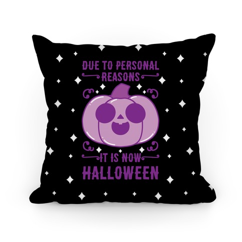 Due To Personal Reasons It Is Now Halloween Pumpkin (Purple) Pillow