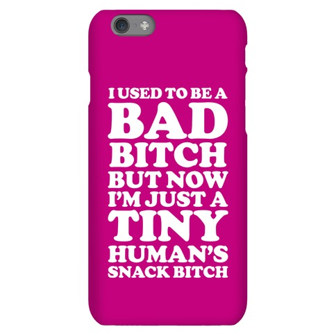 I Used To Be a Bad Bitch Snack Bitch Phone Case