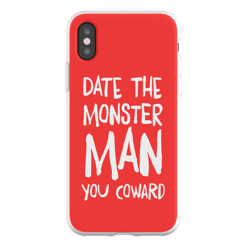 Date the Monster Man, You Coward Phone Flexi-Case