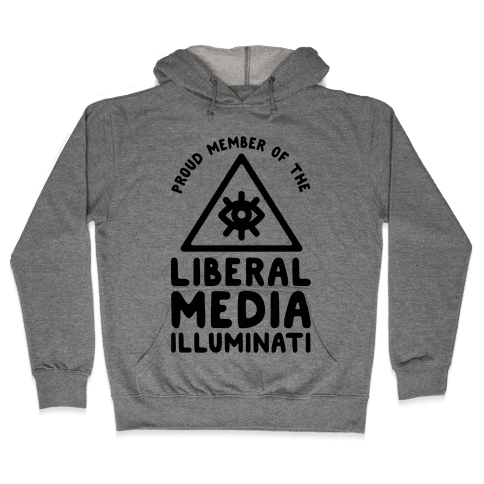 Liberal Media Illuminati Hooded Sweatshirt
