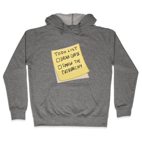 Todo: Drink Coffee, Smash Patriarchy Hooded Sweatshirt