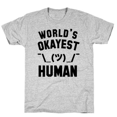 World's Okayest Human Mens T-Shirt