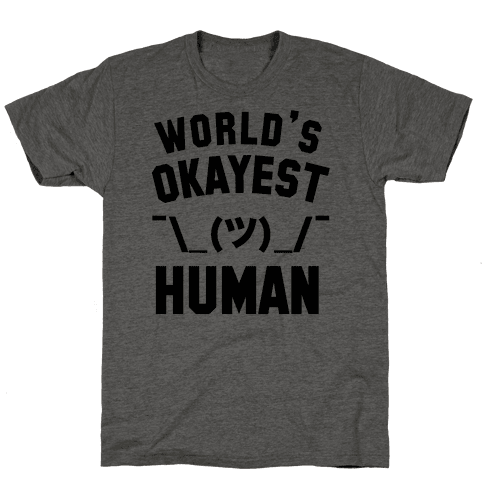 World's Okayest Human