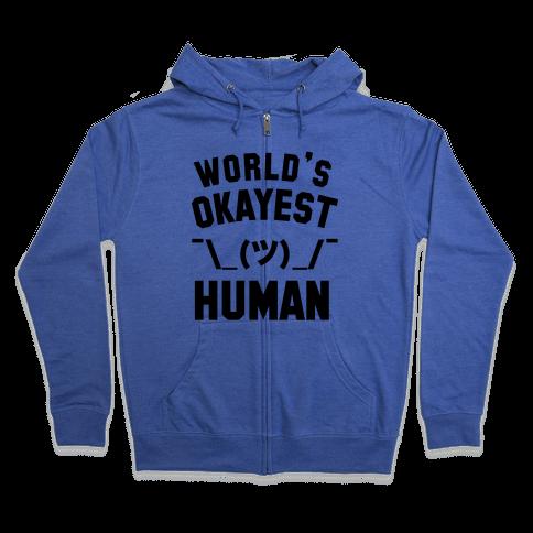 World's Okayest Human Zip Hoodie