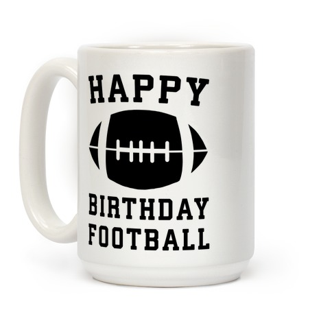 Happy Birthday, Football Coffee Mug