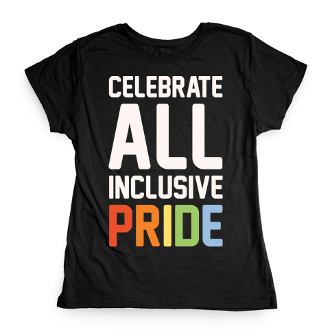 Celebrate All Inclusive Pride White Print Womens T-Shirt