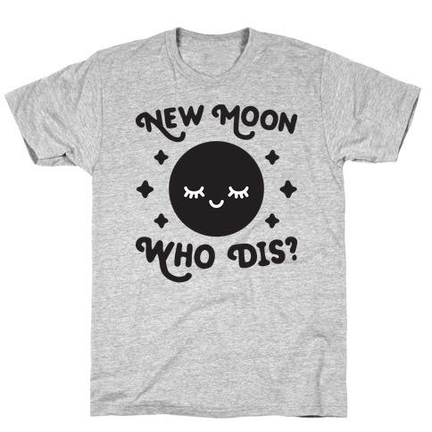 New Moon, Who Dis? T-Shirt