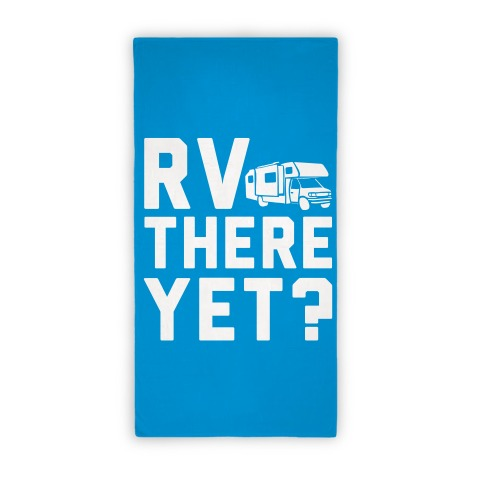 RV There Yet Towel Beach Towel