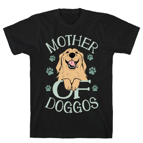 Mother Of Doggos T-Shirt