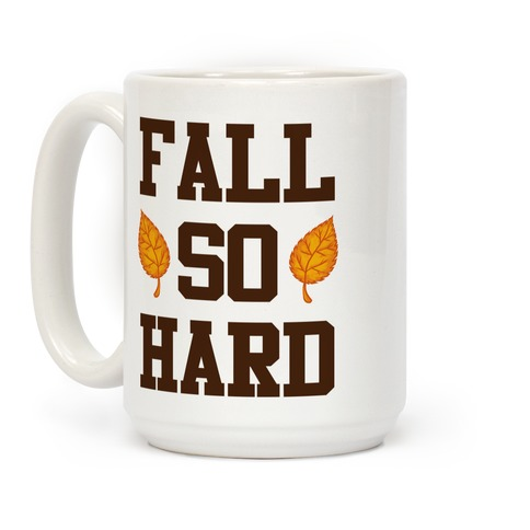 Fall So Hard Coffee Mug