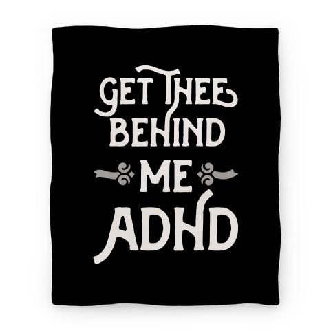 Get Thee Behind Me ADHD Blanket