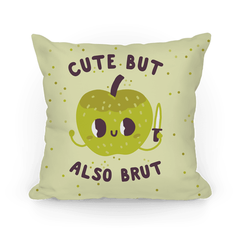 Cute But Also Brut Pillow