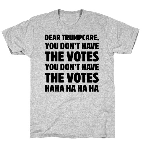 Dear Trumpcare You Don't Have The Votes Mens T-Shirt