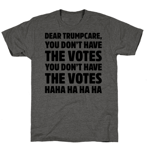 Dear Trumpcare You Don't Have The Votes